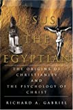 Jesus the Egyptian, Richard Gabriel, 0595350879