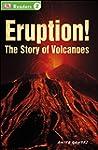 DK Readers L2: Eruption!: The Story o...