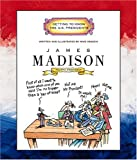 James Madison: Fourth President 1809-1817 (Getting to Know the US Presidents)