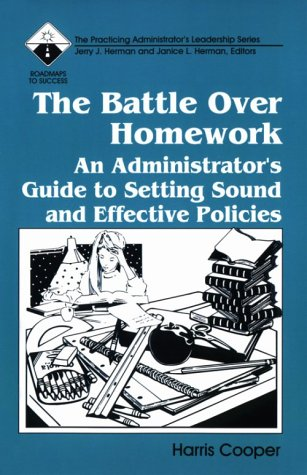 The Battle Over Homework: An Administrators Guide to Setting Sound and Effective Policies (Roadmaps to Success)