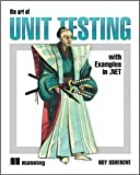 The Art of Unit Testing: With Examples in .Net (text only) by R.Osherove