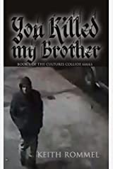 You Killed My Brother (Cultures Collide Book 1) Kindle Edition