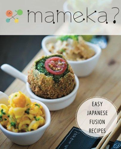 Mameka?: Easy Japanese Fusion Cuisine by Brian Wogan