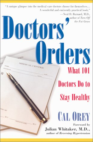 Download Doctors' Orders: What 101 Doctors Do to Stay Healthy ebook