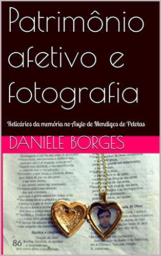 Patrimônio afetivo e fotografia: Relicários da memória no Asylo de Mendigos de Pelotas