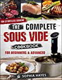 The Complete Sous Vide Cookbook For Beginners and Advanced: For Effortless Cooking en Sous Vide (Sous Vide recipes 1)