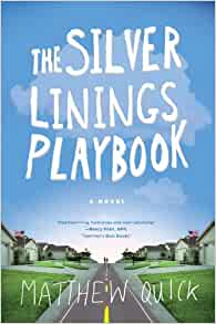 The Silver Linings Playbook: A Novel: Matthew Quick ...