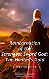 #6: Reincarnation of the Strongest Sword God: Book Two: The Hunter's Gold