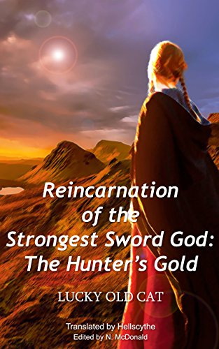 Reincarnation of the Strongest Sword God: Book 2 - The Hunter