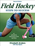 img - for Field Hockey: Steps to Success - 2nd Edition (Steps to Success Sports Series) book / textbook / text book