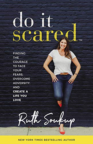 Do It Scared: Finding the Courage to Face Your Fears, Overcome Adversity, and Create a Life You ()