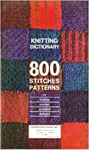 Vogue Dictionary Knitting Stitches : Knitting Dictionary 800 Stitches Patterns. (800 Stitches Patterns): Margaret ...