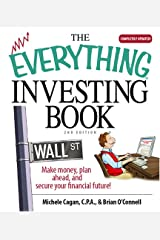 The Everything Investing Book: Make Money, Plan Ahead, And Secure Your Financial Future! Paperback