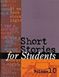 img - for 10: Short Stories for Students: Presenting Analysis, Context & Criticism on Commonly Studied Short Stories book / textbook / text book