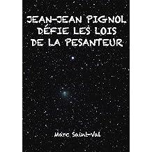 Jean-Jean Pignol défie les lois de la pesanteur (French Edition)