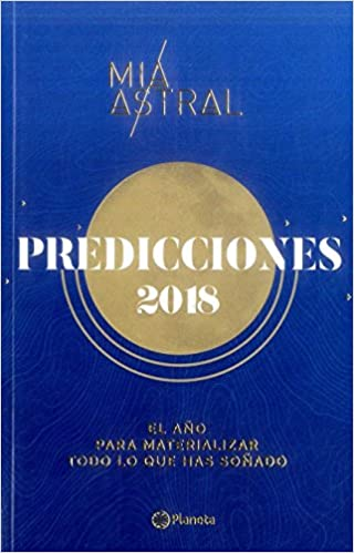 PREDICCIONES 2018: Mía Astral: 9789584262721: Amazon.com: Books