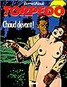 Torpedo, tome 4 : Chaud devant ! par Abuli
