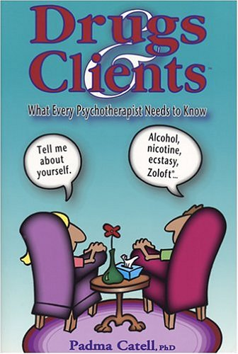 Drugs and Clients: What Every Psychotherapist Needs to Know