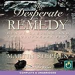 The Desperate Remedy   Martin Stephen