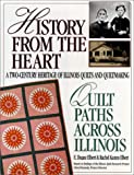History from the Heart: Quilt Paths Across Illinois