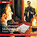 The Memoirs of Shelock Holmes: Volume Two (Dramatised) Radio/TV Program by Sir Arthur Conan Doyle Narrated by  full cast