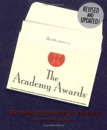 The Academy Awards: The Complete Unofficial History -