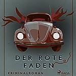 Der rote Faden (Ungekürzt)   Axel Rudolph
