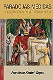 img - for Paradojas m dicas: Contradicciones de la medicina actual (Spanish Edition) book / textbook / text book