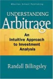 img - for Understanding Arbitrage: An Intuitive Approach to Financial Analysis book / textbook / text book