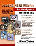 Pro/ENGINEER Wildfire for Designers Release 2. 0, Sham Tickoo, 1932709037