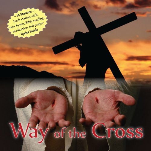 Way of the Cross Audio Cd with New Hymn, Bible Reading, Meditation and Prayer (Stations Of The Cross Meditations And Prayers)
