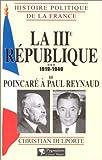La troisième République, 1919-1940. De Poincaré à Paul Reynaud