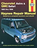 Chevrolet Astro & GMC Safari ~ 1985 thru 1998 (Haynes Repair Manual - based on a complete teardown and rebuild