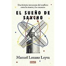 El sueño de Sancho: Un historia irreverente del conflicto entre la ciencia y las creencias