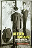 Better Humans? : Understanding the Enhancement Project, Hauskeller, M., 1844655563