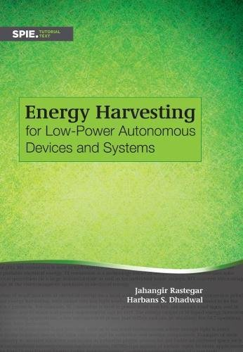Energy Harvesting for Low-Power Autonomous Devices and Systems (Tutorial Texts)