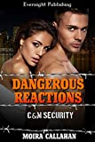 Dangerous Reactions (C&M Security Book 6)