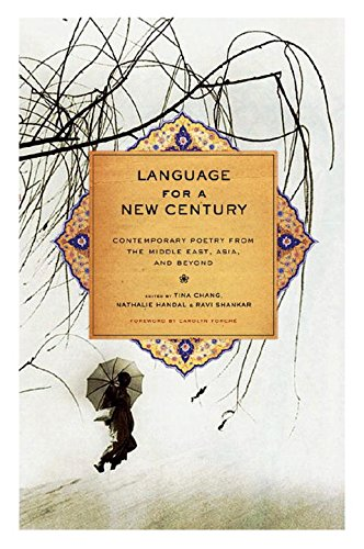 Language for a New Century: Contemporary Poetry from the Middle East, Asia, and Beyond by W W Norton Company