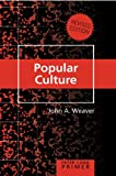 Popular Culture Primer Revised Edition, Weaver, John A., 1433105888