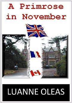 A Primrose in November by [Oleas, Luanne]