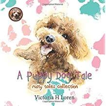 A Puppy Dog Tale (Rusty Tales Collection) (Volume 5)