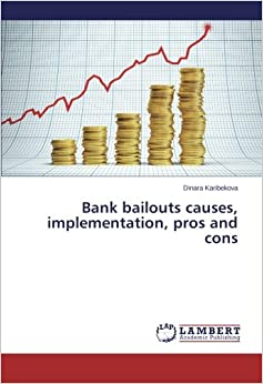 Bank bailouts causes, implementation, pros and cons