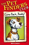 1. Come Back Buddy (Pet Finders Club) by Ben Baglio (2007-07-05)