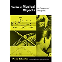Treatise on Musical Objects: An Essay across Disciplines (California Studies in 20th-Century Music)
