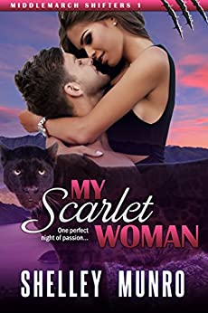 My Scarlet Woman (Middlemarch Shifters Book 1) by [Munro, Shelley]