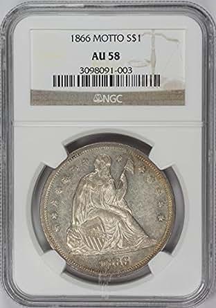 1866 Liberty Seated Dollar AU-58 NGC (w/Motto) Silver AU-58 NGC