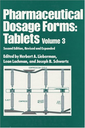 Pharmaceutical Dosage Forms: Tablets, Third Edition (Three-Volume Set): Pharmaceutical Dosage Forms: Tablets, Second Edi