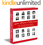 Love Poem Collection - The Greatest Love Poems and Quotes of All Time (Illustrated)