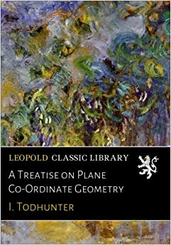 Descargar Torrent El Autor A Treatise On Plane Co-ordinate Geometry Como PDF
