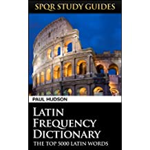 Latin Frequency Dictionary (SPQR Study Guides Book 21)